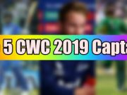 Top 5 CWC 2019 Captains